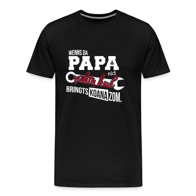 Vorschau: Wenns da Papa nid richtn kud - Männer Premium T-Shirt