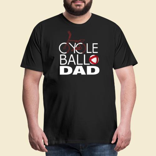 Radball | Cycle Ball Dad - Männer Premium T-Shirt