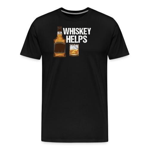 Whiskey helps - Alkohol - Männer Premium T-Shirt
