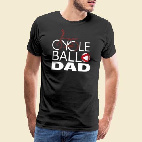 Radball   Cycle Ball Dad - Männer Premium T-Shirt
