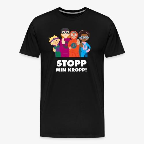 Stopp min kropp! - Premium-T-shirt herr