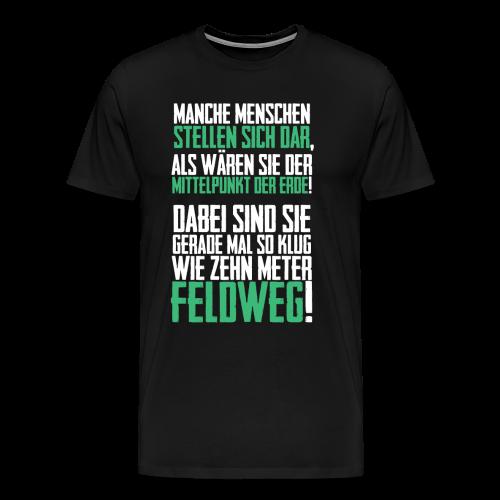 Mittelpunkt der Erde, Spruch - Männer Premium T-Shirt