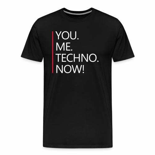 You Me Techno Now Shuffle Dance Rave Liebe PLUR - Männer Premium T-Shirt
