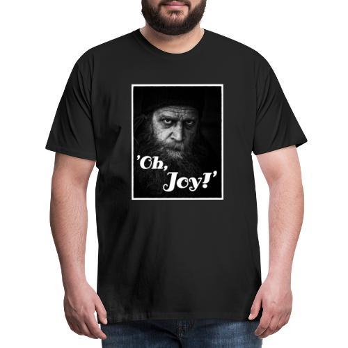 Oh Joy working man - Männer Premium T-Shirt