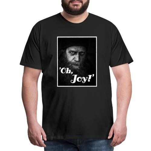 Oh Joy working man - Männer Premium T-Shirt