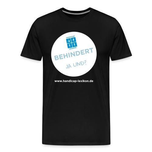 Behindert Ja und? - Männer Premium T-Shirt