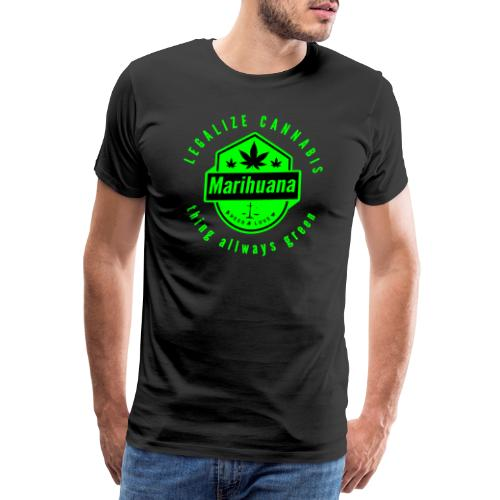 Legalize Cannabis Smoke Weed - Colors Changeable - Men's Premium T-Shirt