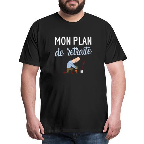 Mon plan de retraite jardinage bio humour - T-shirt Premium Homme
