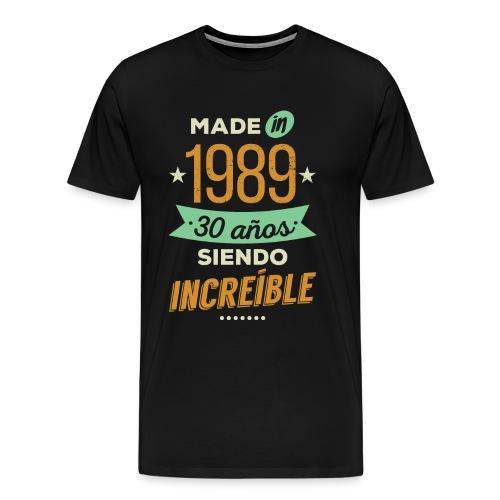 Made In 1989, 30 Años Siendo Increíble - Camiseta premium hombre