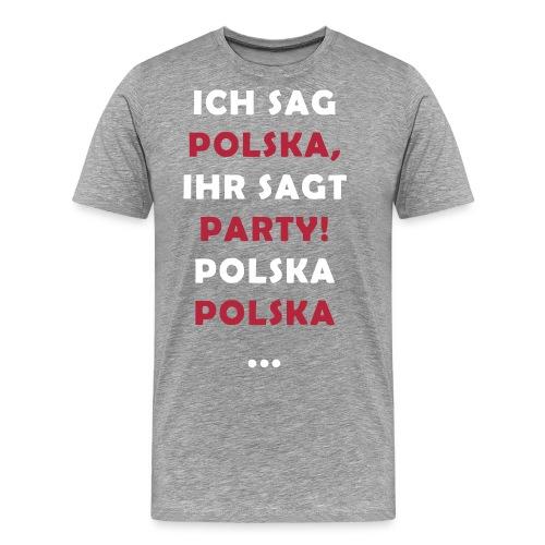 Polska Party 2.0 / Die Party-Geschenkidee! - Männer Premium T-Shirt