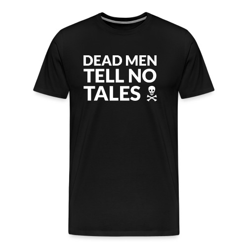 Dead Men Tell No Tales (light) - Men's Premium T-Shirt