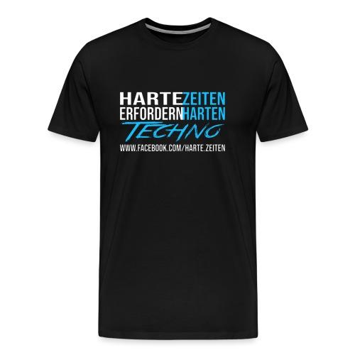Harte Zeiten erfordern Harten Techno - Männer Premium T-Shirt