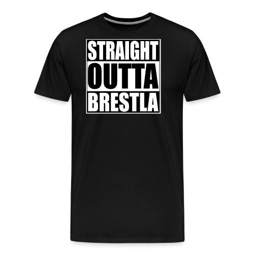 STRAIGHTOUTTABRESTLA jpg - Men's Premium T-Shirt