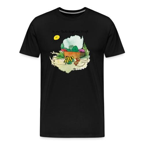 Janoschs 'In der Ruhe liegt die Kraft' - Männer Premium T-Shirt