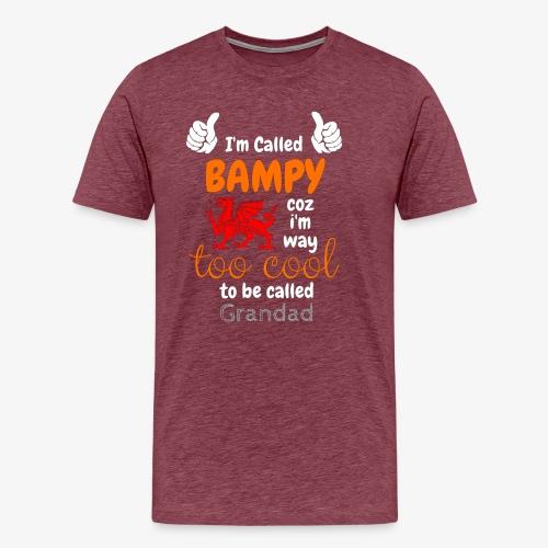 I'm Called BAMPY - Cool Range - Men's Premium T-Shirt