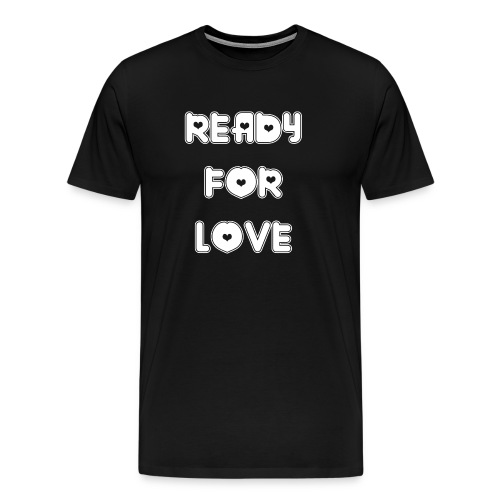 Ready for Love - Männer Premium T-Shirt