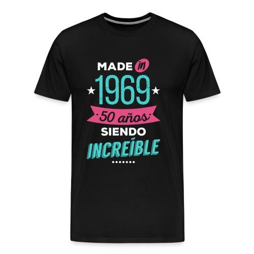 Made in 1969, 50 Años Siendo Increíble - Camiseta premium hombre