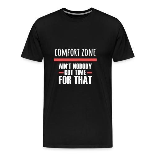 Komfort Zone Entwicklung Geschenk Herausforderung - Männer Premium T-Shirt