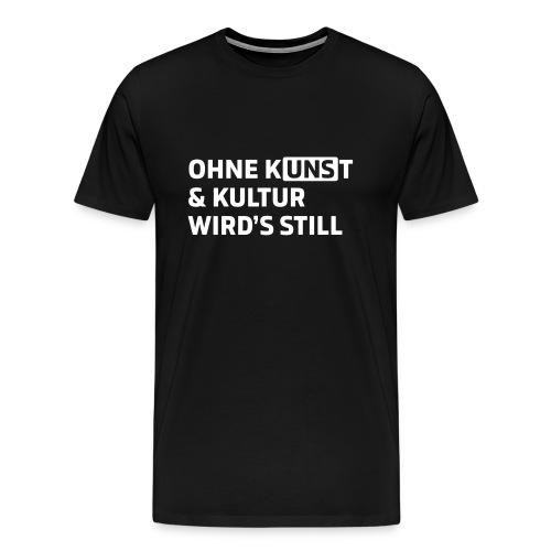 Ohne Kunst & Kultur wird's still - Männer Premium T-Shirt