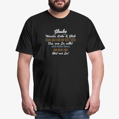 Glaube an Wunder Liebe und Glück - Männer Premium T-Shirt