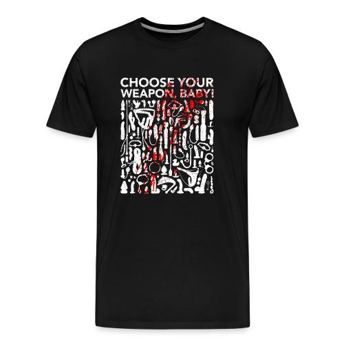 NMN ChooseYourWeapon - Männer Premium T-Shirt
