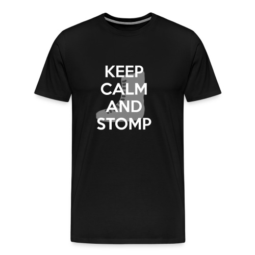 Keep Calm and Stomp - Men's Premium T-Shirt