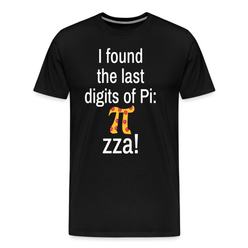 Last Digits Zahl Pi Pizza Mathe Nerd - Männer Premium T-Shirt