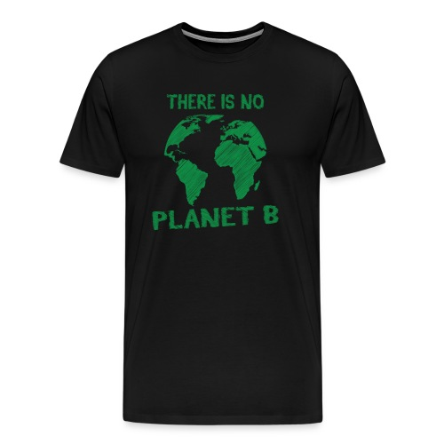 there is no Planet B - T-shirt Premium Homme