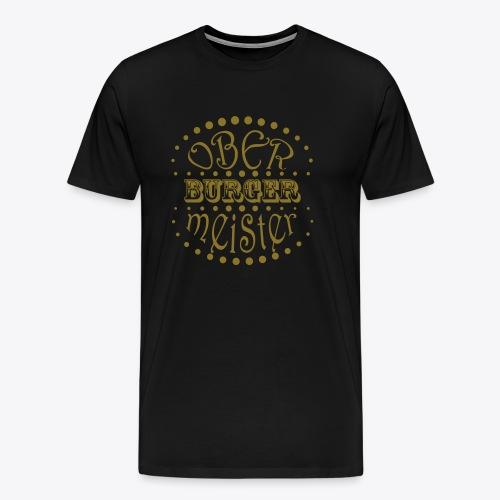 Oberburgermeister - Männer Premium T-Shirt