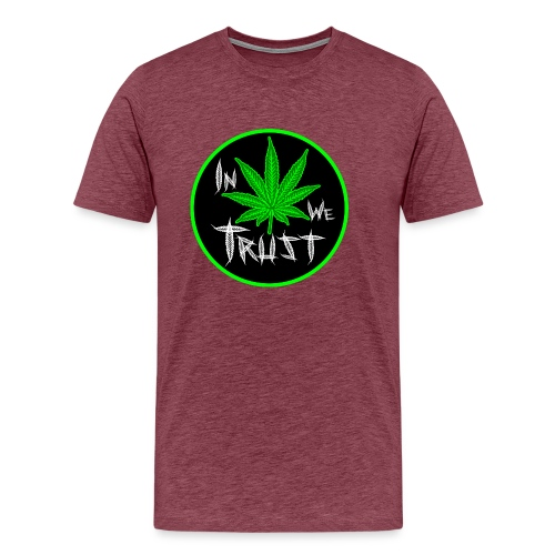 In weed we trust - Camiseta premium hombre