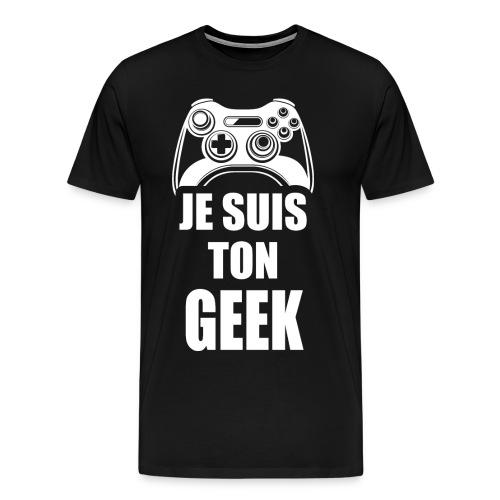 JE SUIS TON GEEK - blanc - T-shirt Premium Homme
