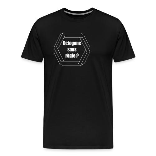 Octogone sans règle? Design blanc - T-shirt Premium Homme