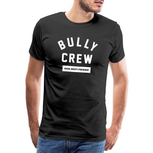 Bully Crew Letters - Männer Premium T-Shirt