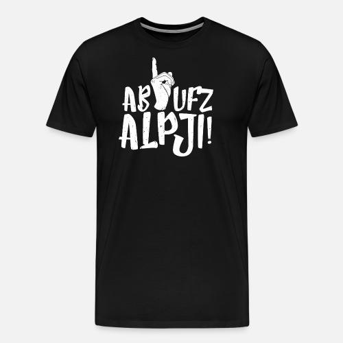 AB UFZ ALPJI! - Männer Premium T-Shirt