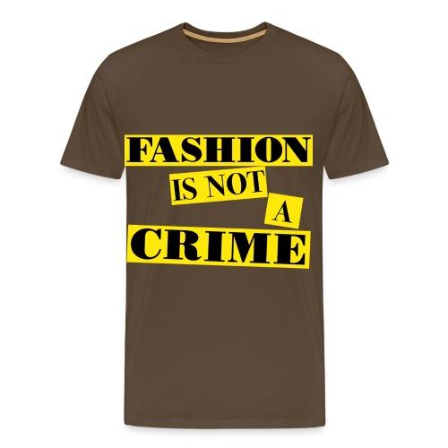 FASHION IS NOT A CRIME - Men's Premium T-Shirt