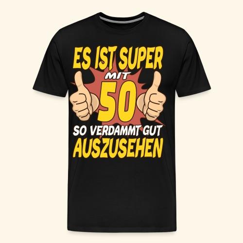 es ist Super mit 50 Geburtstag Party Geschenk - Männer Premium T-Shirt