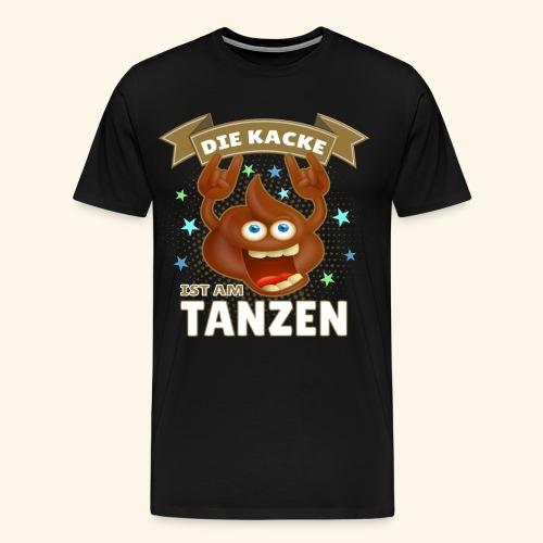 die kacke ist am dampfen - tanzen Lustige Scheiße - Männer Premium T-Shirt