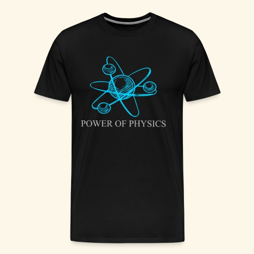 power of physics - Männer Premium T-Shirt