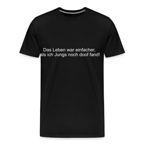 Das Leben war einfacher - Männer Premium T-Shirt