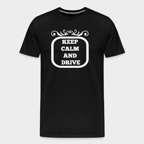 Keep calm and drive (Keep calm and drive) - Men's Premium T-Shirt