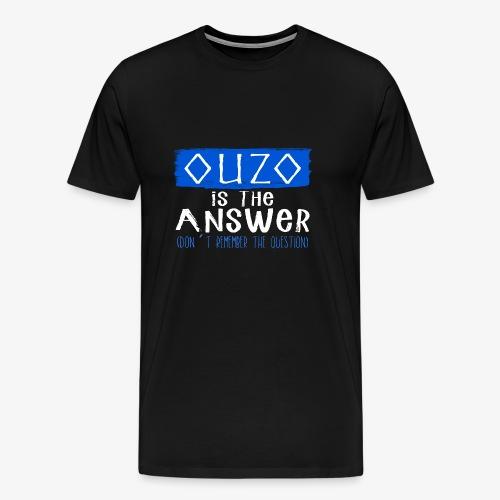 Ouzo is the answer - Männer Premium T-Shirt