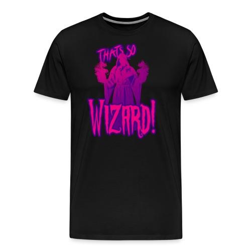 Thats so Wizard - Men's Premium T-Shirt