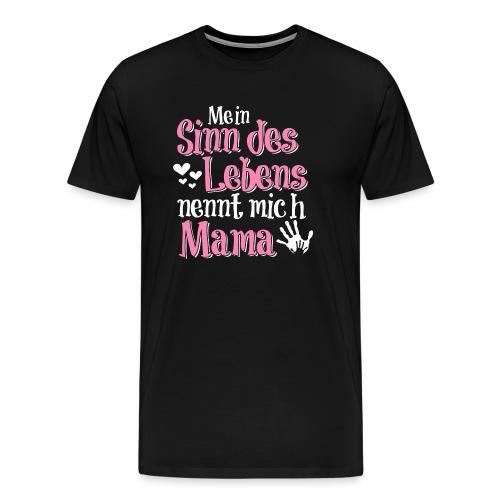 Mein Sinn des Lebens nennt mich Mama Geschenk - Männer Premium T-Shirt