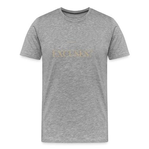 EXCUSES? Motivational T Shirt - Men's Premium T-Shirt