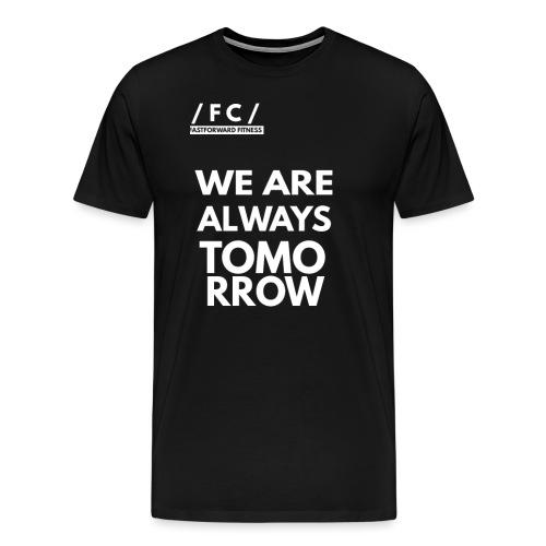 WE ARE ALWAYS TOMORROW - Maglietta Premium da uomo