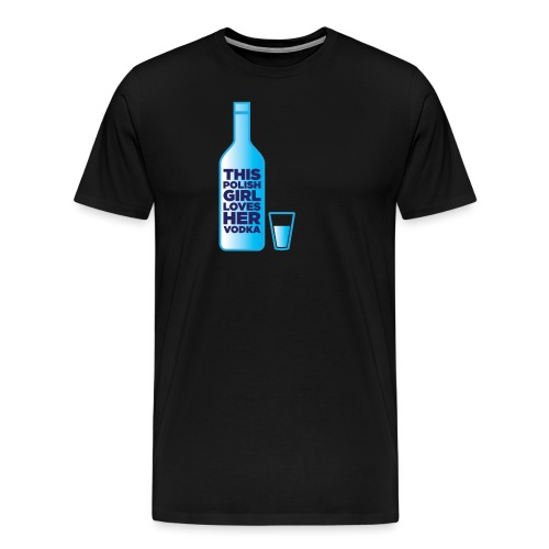 Girl loves Vodka - Männer Premium T-Shirt