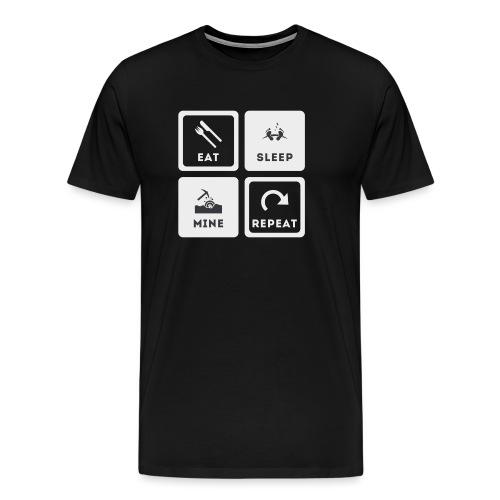 Eat, Sleep, Mine, Repeat - Männer Premium T-Shirt