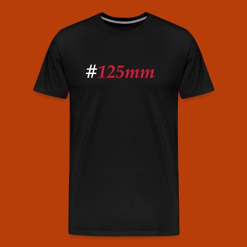 #125mm - Männer Premium T-Shirt