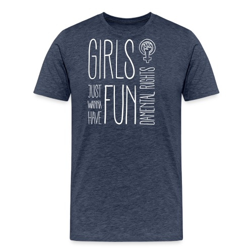 Girls just wanna have fundamental rights - Männer Premium T-Shirt