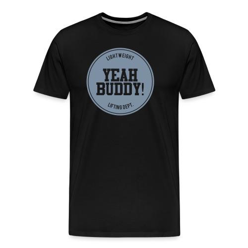 Yeah Buddy - Miesten premium t-paita